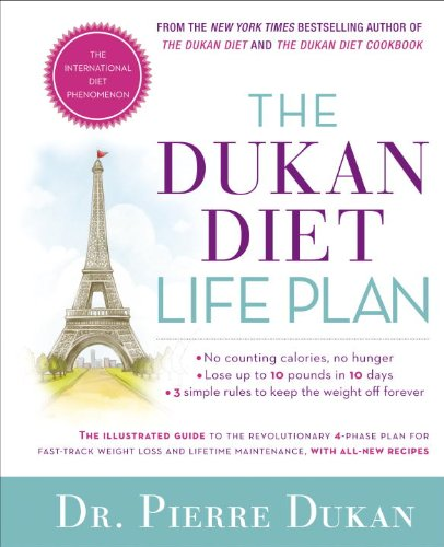 The Dukan Diet Life Plan: The Illustrated Guide to the Revolutionary 4-Phase Plan for Fast-Track Weight Loss and Lifetime Maintenance, with All-