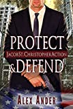 Protect & Defend (Jacob St. Christopher Action & Adventure Book 1)