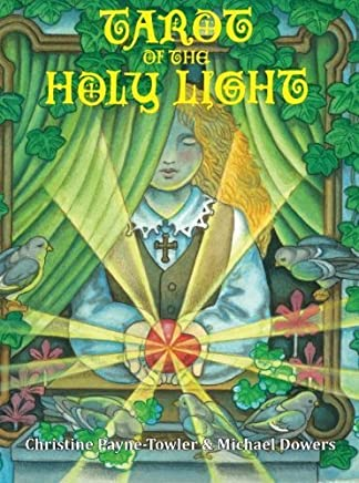 Tarot of the Holy Light: A Continental Esoteric Tarot (Tarot University Publications) (Volume 1) by Christine L Payne-Towler(2015-04-06)