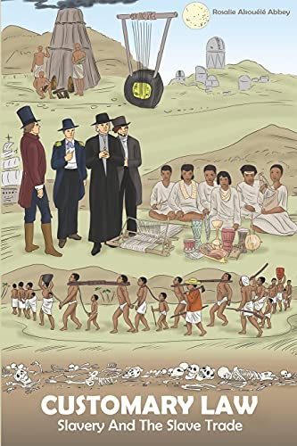 Compare Textbook Prices for Customary Law: Slavery and the Slave Trade  ISBN 9781649214775 by Abbey, Rosalie Akouélé