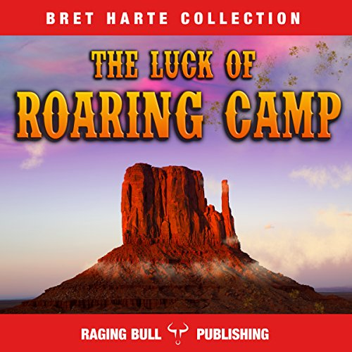 The Luck of Roaring Camp (Annotated) audiobook cover art