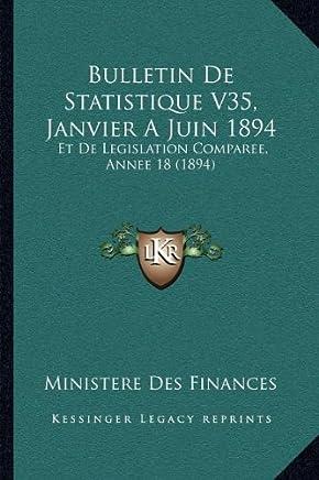Bulletin de Statistique V35, Janvier a Juin 1894: Et de Legislation Comparee, Annee 18 (1894)