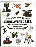 Le manuel du jeune aventurier - Exploration et découverte de la nature