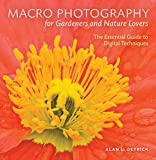 Macro Photography for Gardeners and Nature Lovers: The Essential Guide to...