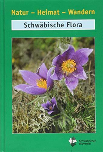 Schwäbische Flora (Natur - Heimat - Wandern)