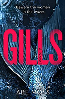 Gills: A Novel by [Abe Moss]