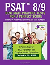 PSAT 8/9 BEST MATH PRACTICE TESTS FOR A PERFECT SCORE: PSAT 8/9 MATH TEST PREP BOOK FOR..