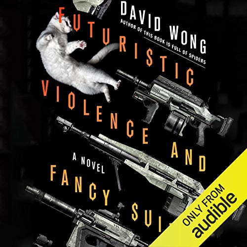 Couverture de Futuristic Violence and Fancy Suits