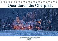 Quer durch die Oberpfalz (Tischkalender 2022 DIN A5 quer): Die Oberpfalz von Waldsassen bis in den Lamer Winkel. (Monatskalender, 14 Seiten )