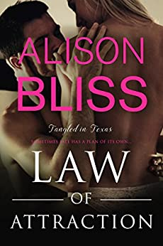 Law of Attraction (Tangled in Texas Book 3) by [Alison Bliss]