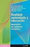 Realidad Aumentada y Educación - Innovación en contextos formativos (Educación - Psicopedagogía)