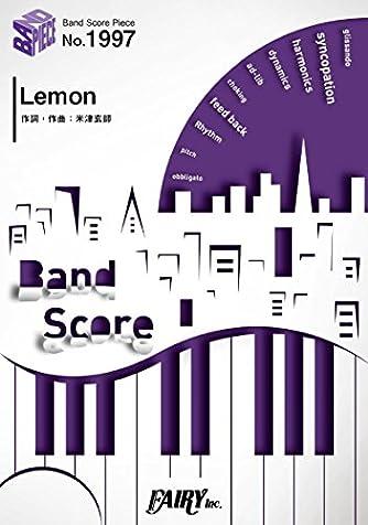 バンドスコアピースBP1997 Lemon / 米津玄師 ~TBS金曜ドラマ 『アンナチュラル』主題歌 (BAND SCORE PIECE)