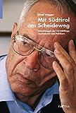 Mit Südtirol am Scheideweg: Erinnerungen des KZ-Häftlings, Journalisten und Politikers