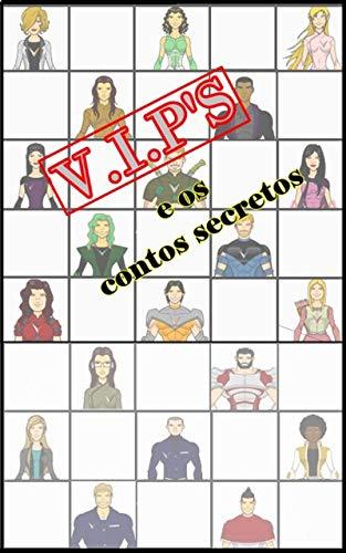 Os Contos Secretos dos VIP's: volume 1