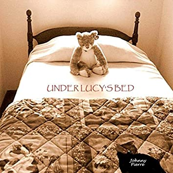 Under Lucy's Bed