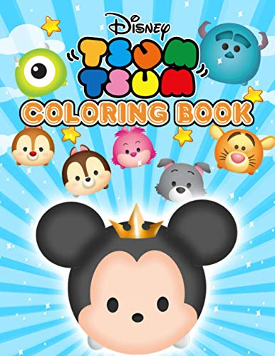 Tsum Tsum Coloring Book: An Amazing Way To Relax And Cultivate Creativity By Coloring A Lot Of Cute Tsum Tsum Illustrations. Suitable For Kids And Easy To Use With Crayons