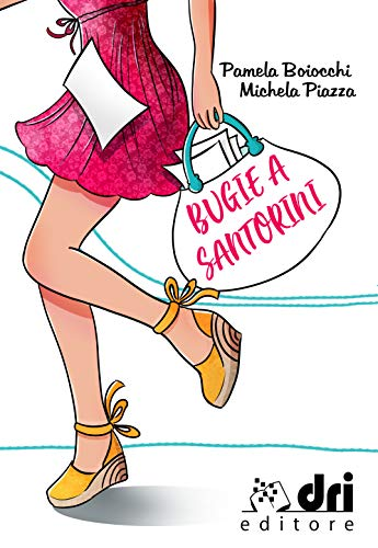 Bugie a Santorini (DriEditore Brand New Romance) di [Michela Piazza, Pamela Boiocchi]