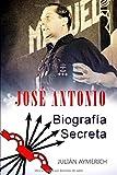 JOSÉ ANTONIO: Biografía Secreta