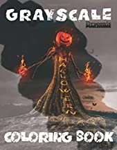 Grayscale Halloween Coloring Book: 32 Amazing Illustrations — Perfect for Teens and Adults Looking for Scary Artwork