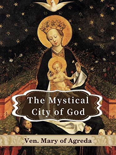 The Mystical City Of God: Cross-linked to the Bible and Illustrated