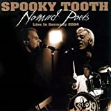 Spooky Tooth: Nomad Poets ~ Live in Germany 2004: Two Disc Delux (Audio CD (Live))