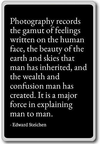 Fotografie registreert het gamma van gevoelens w. - Edward Steichen - citaten koelkast magneet
