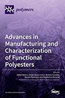 Advances in Manufacturing and Characterization of Functional Polyesters