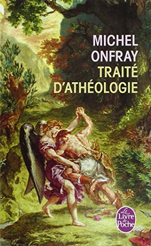 [Traite D'Atheologie (Le Livre de Poche)] [By: Onfray, Michel] [October, 2006]