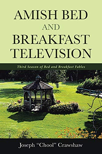 Amish Bed and Breakfast Television: Third Season of Bed and Breakfast Fables