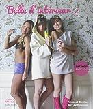 Belle d'intérieur - Accessoires, vêtements et lingerie à coudre de Annabel Benilan (21 mars 2013) Broché - 21/03/2013