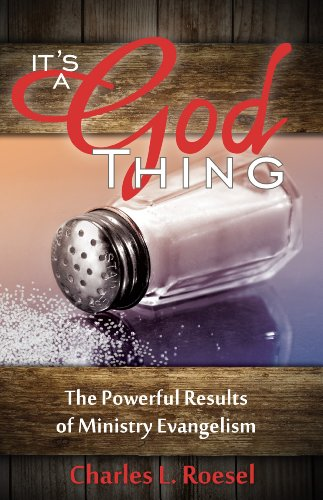 It's a God Thing: The Powerful Results of Ministry Evangelism (Free eBook Sampler)