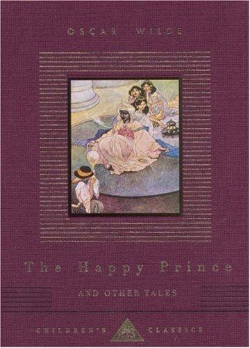 The Happy Prince (Everyman's Library Children's Classics)