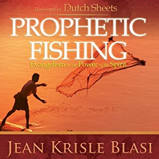 Prophetic Fishing     Evangelism in the Power of the Spirit              By:                                                                                                                                 Jean Krisle Blasi                               Narrated by:                                                                                                                                 Jean Krisle Blasi,                                                                                        Paul Baskin,                                                                                        Wiley Page                      Length: 4 hrs and 56 mins     13 ratings     Overall 4.4