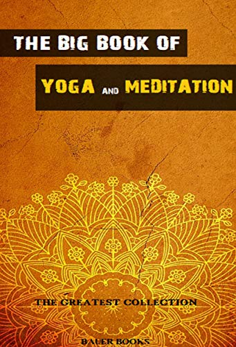 The Big Book of Yoga and Meditation (The Greatest Collection 7) (English Edition)