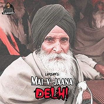 Mai V Jaana Delhi