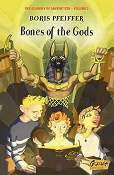 Bones of the Gods (The Academy of Adventures / Bones of the gods) by [Boris Pfeiffer]