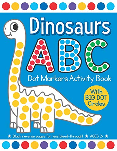 Dinosaurs ABC Dot Markers Activity Book: Easy Toddler and Preschool Kids Alphabet Paint Dauber Big Dot Coloring Ages 2-4