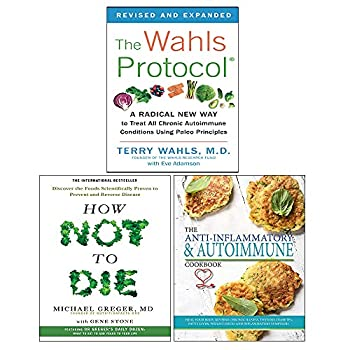 Wahls Protocol How Not To Die The Anti-inflammatory & Autoimmune Cookbook 3 Books Collection Set
