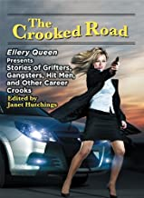 The Crooked Road: Ellery Queen Presents Stories of Grifters, Gangsters, Hit Men, and Other Career Crooks