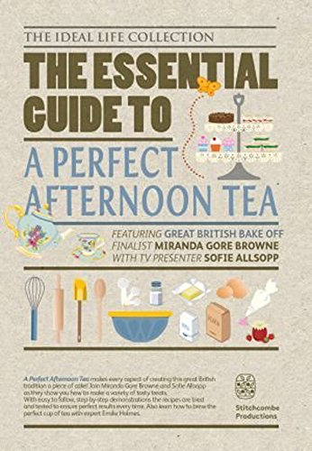 The Essential Guide To: How to Make A Perfect Afternoon Tea