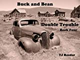 Buck and Bean, Double Trouble, Book 4