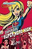 Las aventuras de Supergirl en Super Hero High (DC Super Hero Girls 2)