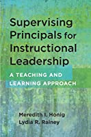 Supervising Principals for Instructional Leadership: A Teaching and Learning Approach