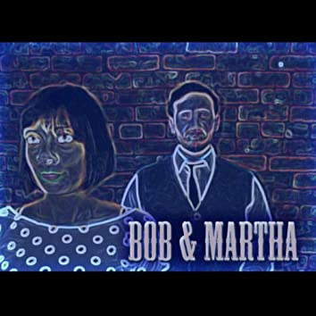 Bob & Martha EP