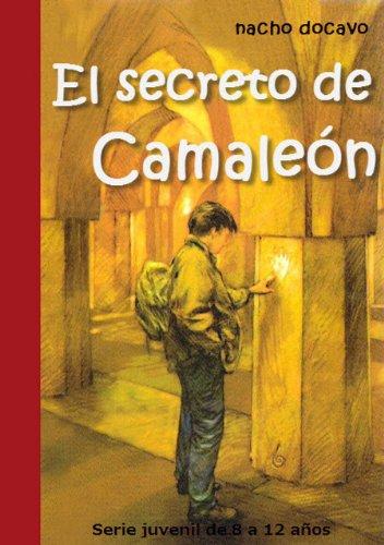 El Secreto de Camaleón. Serie juvenil de 8 a 12 años (Las aventuras de Camaleón 1)