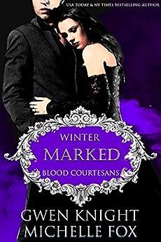 Marked: A Vampire Blood Courtesans Romance by [Gwen Knight, Michelle Fox]
