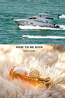 How to Be Rich: Happy Money Book , Hearty Notebook: Journal, Memoir, Chronicle log ,Logbook, History Annals Record Notes ,...