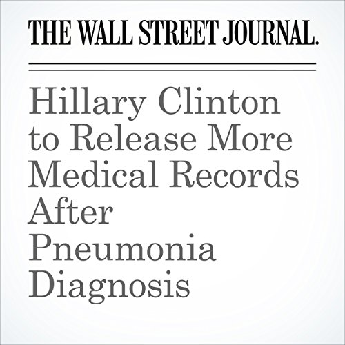 Hillary Clinton to Release More Medical Records After Pneumonia Diagnosis cover art