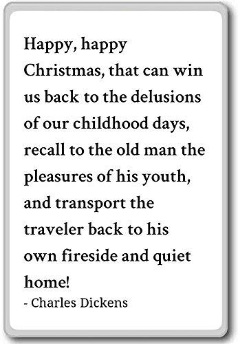 Imán para nevera con cita de Charles Dickens con texto en inglés «Happy Christmas», «that can win us bac», Blanco
