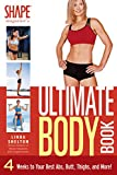 The Ultimate Body Book: 4 Weeks to Your Best Abs, Butt, Thighs, and...